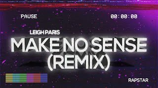 YoungBoy Never Broke Again - Make No Sense (Leigh Paris Remix)
