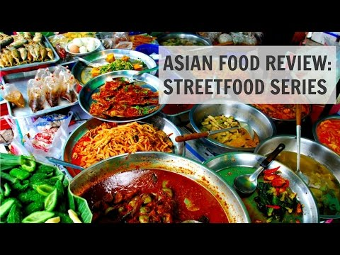 Asian Food Series South East Asian Street Food Review