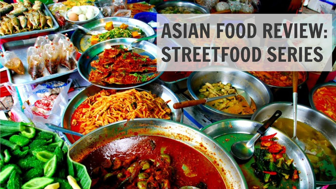 Asian food series south east asian street food review for Aja east asia cuisine
