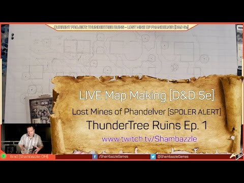 LIVE Map Making - ThunderTree Ruins Ep  1 - Lost Mines of Phandelver  [Spoiler Alert] D&D 5e by Shambazzle Games