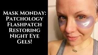 Mask Monday: Patchology Flashpatch Restoring Night Eye Gels!