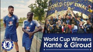 Chelsea's World Cup Winners: N'Golo Kante & Olivier Giroud