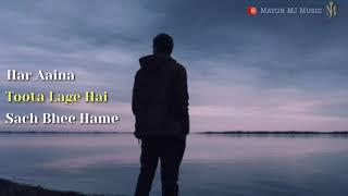 Sad Whatsaap Status | Har Aaina Toota Lage Hai | Broken Heart Status | Tik Tok Most Popular