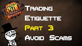 PoE Trading Etiquette - How to avoid scams! (Part 3/3) - Path of Exile