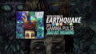 Watch Gamma Pulse Earthquake video