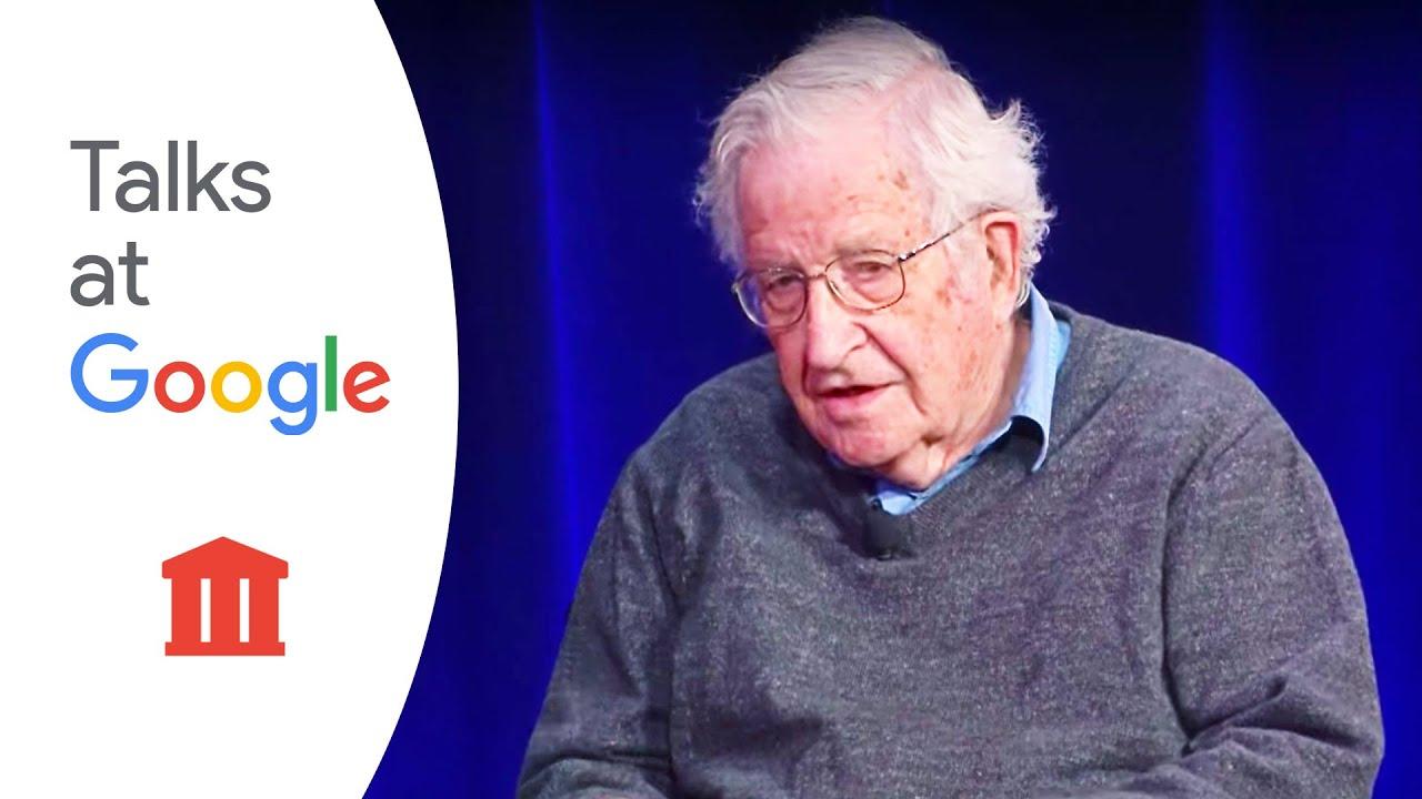 Noam Chomsky 2017 | Talks at Google