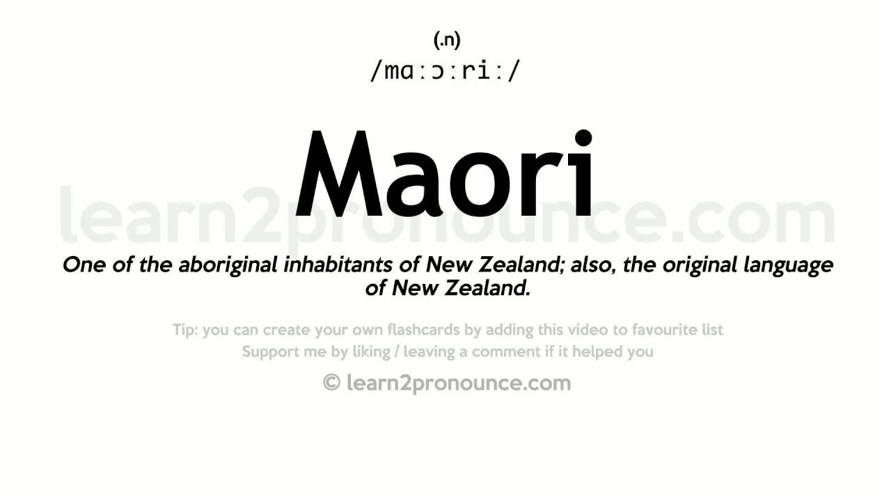 Maori pronunciation and definition