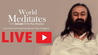 4th May, 12 pm IST: Live Meditation with Gurudev Sri Sri Ravi Shankar | World Meditates