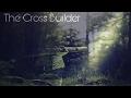 The Cross Builder