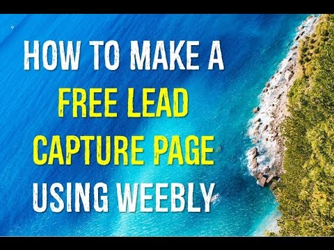 How To Make A Free Lead Capture Page Using Weebly