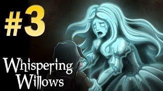 Whispering Willows (Horror) - Walkthrough Part 3 Gameplay 1080p