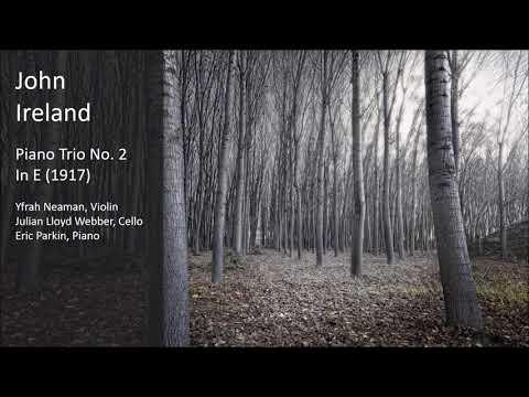 John Ireland - Piano Trio No. 2 in E (1917)