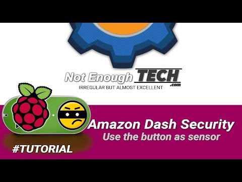 Raspberry Pi: Amazon Dash Security Sensor