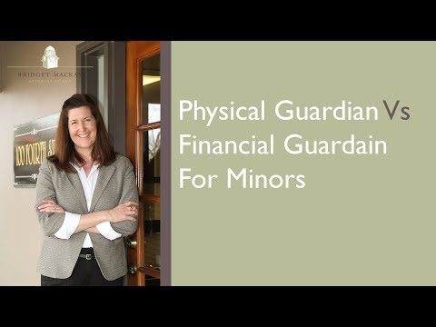 Physical Guardian Versus Financial Guardian for Minors