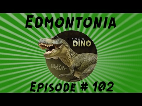 Edmontonia: I Know Dino Podcast Episode 102