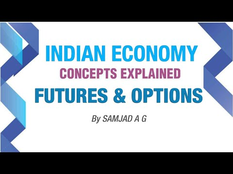 Futures and Options | Capital Market | Indian Economy | Part - 2