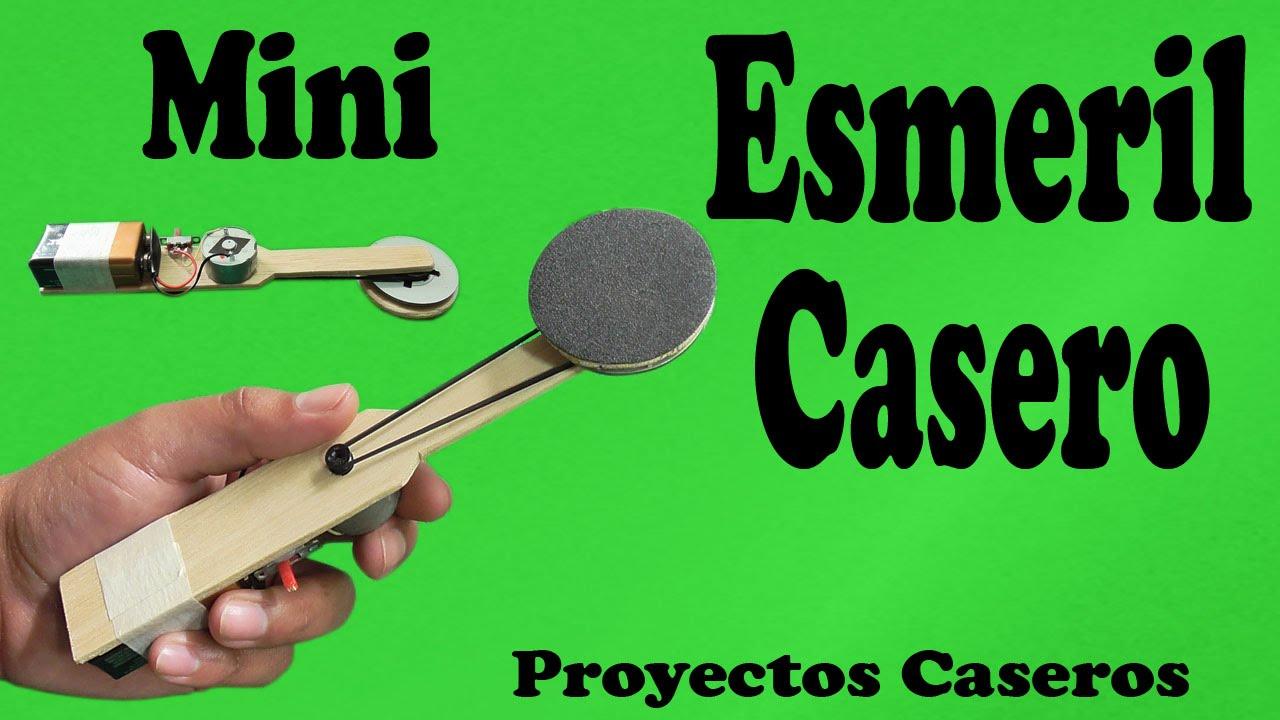 Cómo Hacer un Mini Esmeril Casero (muy fácil de hacer) - YouTube