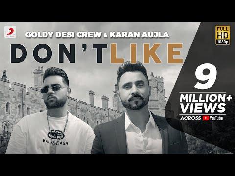 Don't Like - Goldy Desi Crew & Karan Aujla | Latest Punjabi Song 2020
