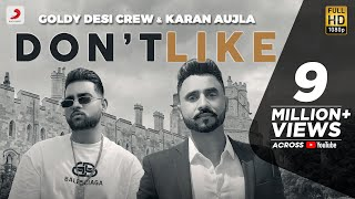 Don't Like - Goldy Desi Crew & Karan Aujla | Latest Punjabi Song 2020