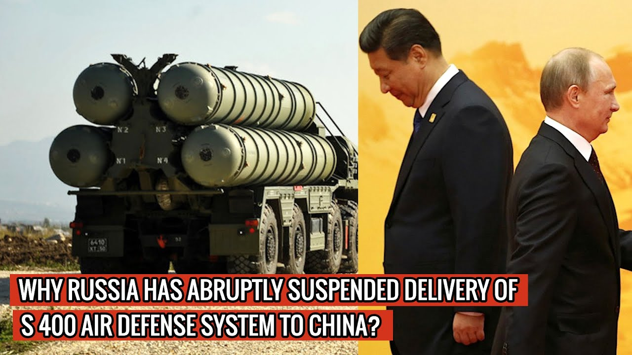 EVEN CHINA'S SO-CALLED ALLY RUSSIA IS FORCED TO HIT BACK - STOPS DELIVERIES OF S 400 COMPONENTS !