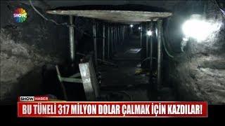 Bu tüneli 317 milyon dolar çalmak için kazdılar!