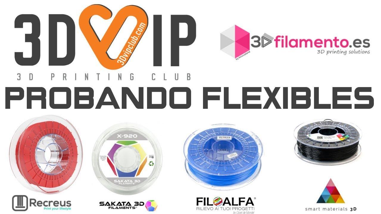Probando 4 Filamentos Flexibles y 3DVIP CLUB