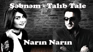 Şəbnəm Tovuzlu & Talıb Tale - Narın Narın  Resimi
