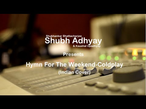 Hymn For The Weekend - Coldplay | Indian Cover | ShubhAdhyay