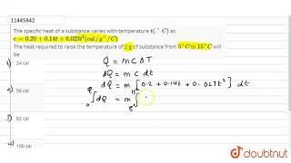 The specific heat of a substance varies with temperature `t(.^()C)` as `c=0.20+0.14t+0.023t^2 (c...
