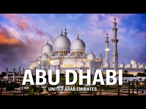 Abu Dhabi, Incredible beauty of United Arab Emirates Capital