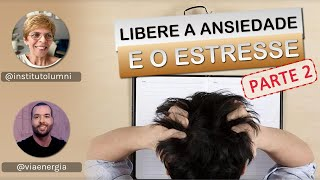 Lidando com a ansiedade e o estresse - parte 2