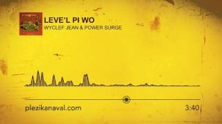 wyclef jean feat power surge leve l pi wo kanaval 2016 pk audio