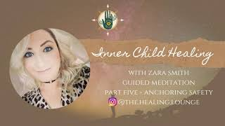 Part Five Guided Inner Child Meditation for anchoring safety with Zara Smith. Using Theta and C bowl