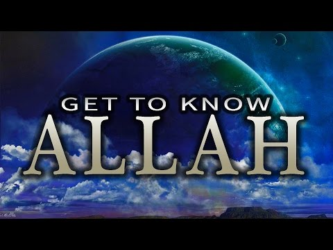 GET TO KNOW ALLAH | *POWERFUL*