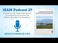 IEAM Podcast 27: Peter Matthiessen on assessing environmental effects of endocrine disruptors