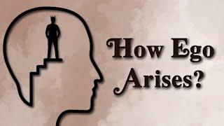 How Ego Arises?