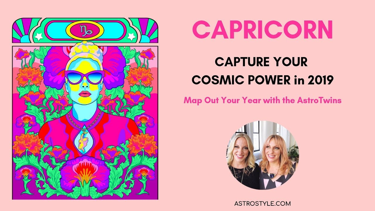 Capricorn 2019 Yearly Horoscope | by The AstroTwins