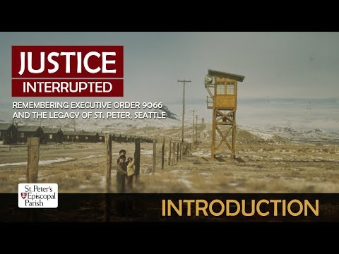 Justice Interrupted: Remembering Executive Order 9066 and the Legacy of St. Peter, Seattle