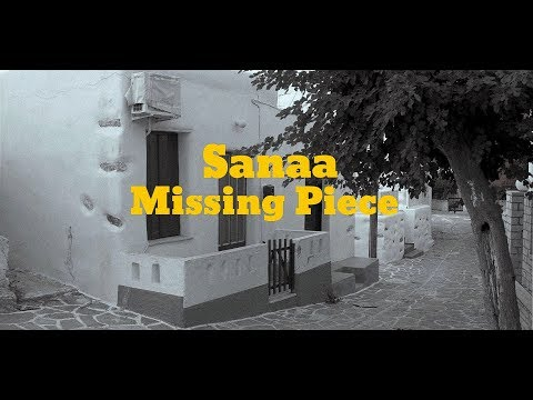 Sanaa - Missing Piece