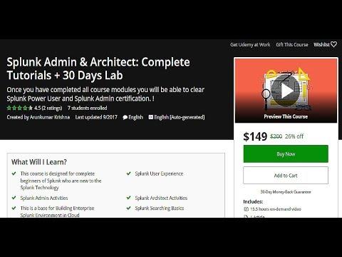 Splunk Admin & Architect: Complete Tutorials + 30 Days Lab For Just ...