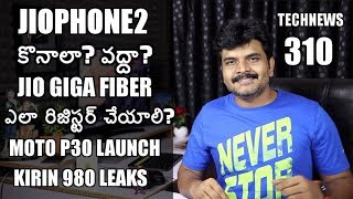 technews 310 jiophone 2,Jiogigafiber Registration,Honor 8X,Kirin980 Leaks,Moto P30 etc