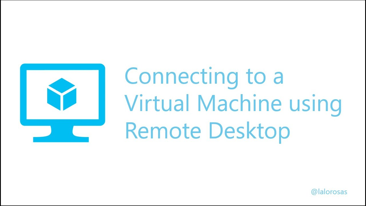 Connect to an Azure Virtual Machine using Remote Desktop