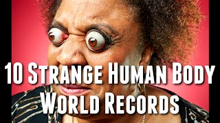 10 Strange Human Body World Records