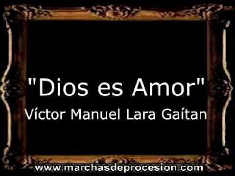 Dios es Amor - Víctor Manuel Lara Gaitán [GU]