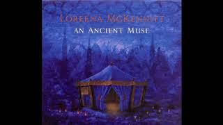 Loreena Mckennitt - An Ancient Muse (Full Album)