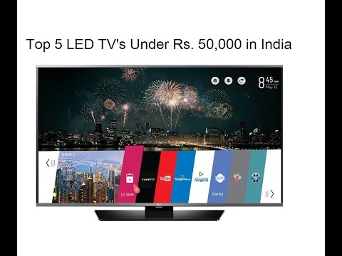 Top 5 LED TV's Under Rs. 50,000 in India