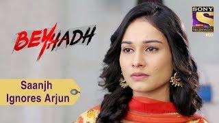 Your Favorite Character   Saanjh Ignores Arjun   Beyhadh