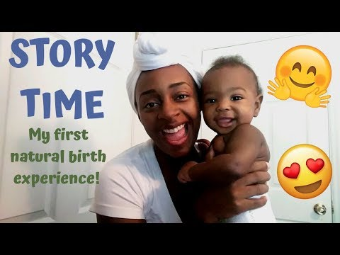 story-time-|-my-natural-birth-experience-|-the-truth-about-natural-childbirth