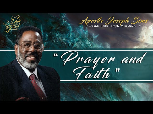Audio Sermon: Prayer & Faith - Mark 11:22-24; Matthew 6:9-13; Philippians 4:16; James 5:15-18