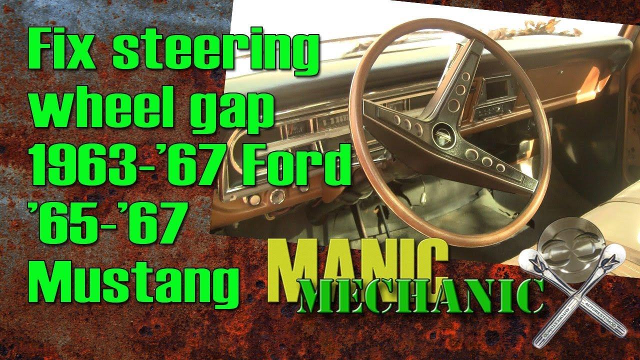 fix steering column to steering wheel gap on mustang episode 16 manic  mechanic docx
